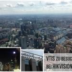 VTIS zu Besuch bei Hikvision