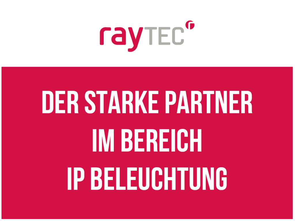 Raytec – Unser innovativer Partner