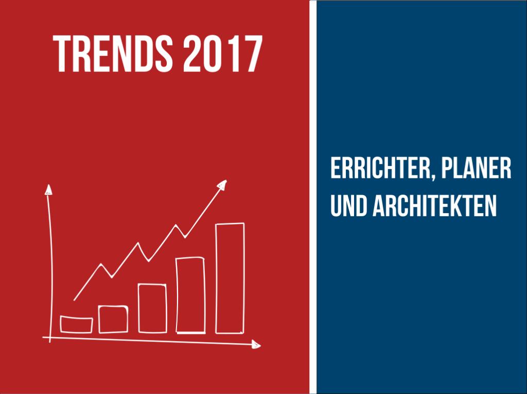 Trends für Planer, Errichter und Architekten